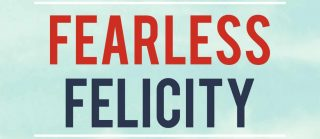 Introducing Fearless Felicity