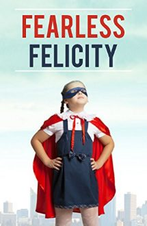fearless felicity kids book